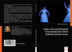 Bookcover of Liebe, Tod und Schicksal im dramatischen Werk Federico Gracia Lorcas