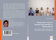 Trend oder Traum? Direkte Demokratie in Deutschland kitap kapağı