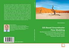 GIS-Based Groundwater Flow Modeling的封面