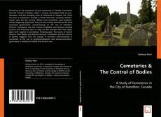 Bookcover of Cemeteries & The Control of Bodies