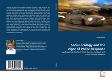 Capa do livro de Social Ecology and the Vigor of Police Response