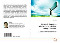 Bookcover of Dynamic Resource Allocation in Wireless Fading Channels