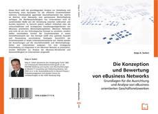 Обложка Die Konzeption und Bewertung von eBusiness Networks