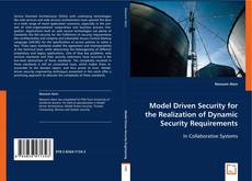 Couverture de Model Driven Security for the Realization of Dynamic Security Requirements