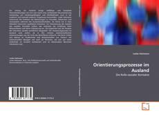Bookcover of Orientierungsprozesse im Ausland