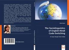 Bookcover of The Sociolinguistics of English-Hindi Code-Switching: