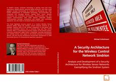 Couverture de A Security Architecture for the Wireless Control Network Sindrion