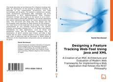Buchcover von Designing a Feature Tracking Web-Tool Using Java and XML