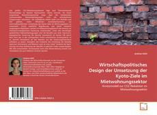 Bookcover of Wirtschaftspolitisches Design der Umsetzung der Kyoto-Ziele im Mietwohnungssektor