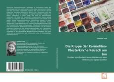 Bookcover of Die Krippe der Karmeliten-Klosterkirche Reisach am Inn