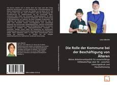 Capa do livro de Die Rolle der Kommune bei der Beschäftigung von Älteren