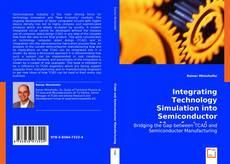 Integrating Technology Simulation into Semiconductor Manufacturing的封面