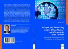 Couverture de Analyse und Bewertung zweier Entwicklungsplattformen für Web Services