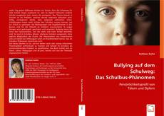Bullying auf dem Schulweg: Das Schulbus-Phänomen.的封面