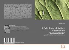 """Copertina di A Field Study of Subject Gateways on """"Zeitgeschichte"""""""