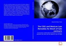 Bookcover of The CISG and Mexican Law  Remedies for Brech of Sale contracts