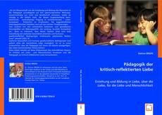 Bookcover of Pädagogik der kritisch-reflektierten Liebe