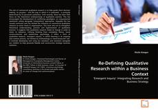 Borítókép a  Re-Defining Qualitative Research within a Business Context - hoz