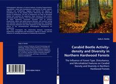 Bookcover of Carabid Beetle Activity-density and Diversity in Northern Hardwood Forests