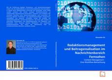Redaktionsmanagement und Beitragsrealisation im Nachrichtenbereich Fernsehen kitap kapağı