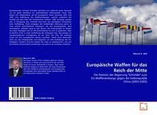 Borítókép a  Europäische Waffen für das Reich der Mitte - hoz