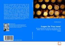"""Bookcover of Fragen Sie """"Frau Irene"""""""