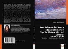 Bookcover of Der Dämon im Werk des russischen Symbolisten Michail Vrubel' (1856-1910)
