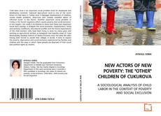 """Bookcover of NEW ACTORS OF NEW POVERTY: THE """"OTHER"""" CHILDREN OF CUKUROVA"""