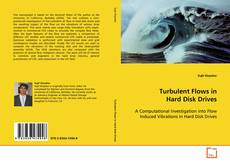 Bookcover of Turbulent Flows in Hard Disk Drives