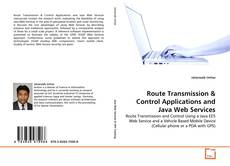 Buchcover von Route Transmission & Control Applications and Java Web Services
