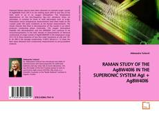 Bookcover of RAMAN STUDY OF THE Ag8W40l6 IN THE SUPERIONIC SYSTEM AgI + Ag8W40l6