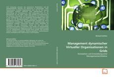 Bookcover of Management dynamischer Virtueller Organisationen in Grids