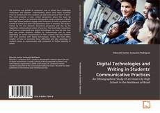 Bookcover of Digital Technologies and Writing in Students' Communicative Practices