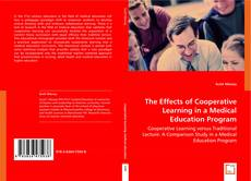 Bookcover of The Effects of Cooperative Learning in a Medical Education Program