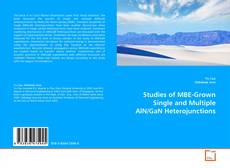 Bookcover of Studies of MBE-Grown Single and Multiple AlN/GaN Heterojunctions