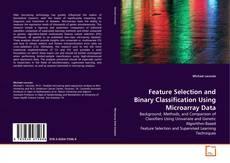 Capa do livro de Feature Selection and Binary Classification Using Microarray Data