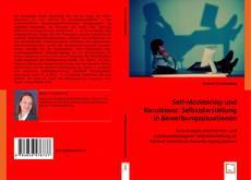 Обложка Self-Monitoring und Konsistenz: Selbstdarstellung in Bewerbungssituationen