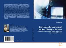 Bookcover of Increasing Robustness of Spoken Dialogue Systems