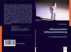 Bookcover of Akteurzentrierte Softwareentwicklung