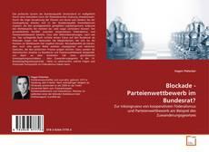 Blockade - Parteienwettbewerb im Bundesrat? kitap kapağı