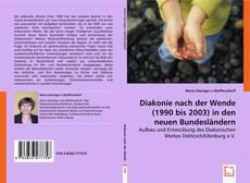 Couverture de Diakonie nach der Wende (1990 bis 2003) in den neuen Bundesländern