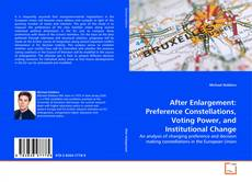 Bookcover of After Enlargement: Preference Constellations, Voting Power, and Institutional Change