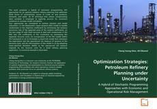 Bookcover of Optimization Strategies: Petroleum Refinery Planning under Uncertainty