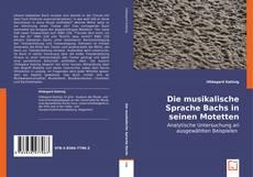 Bookcover of Die musikalische Sprache Bachs in seinen Motetten
