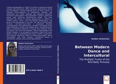 Portada del libro de Between Modern Dance and Intercultural Performance