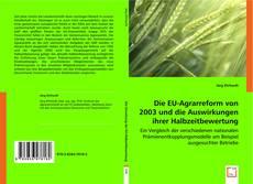 Bookcover of Die EU-Agrarreform von 2003 und die Auswirkungen ihrer Halbzeitbewertung