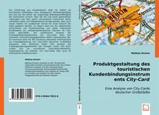 Capa do livro de Produktgestaltung des touristischen Kundenbindungsinstruments City-Card