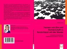 Bookcover of Formen von Ehe und Partnerschaft in Deutschland seit der Wende