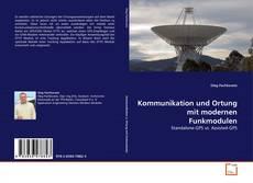 Couverture de Kommunikation und Ortung mit modernen Funkmodulen