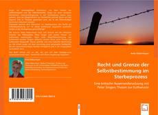 Capa do livro de Recht und Grenze der Selbstbestimmung im Sterbeprozess